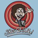 That's Al Folks! (Classic) by mikehandyart