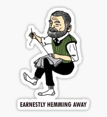 """Earnestly Hemming Away"" Sticker"
