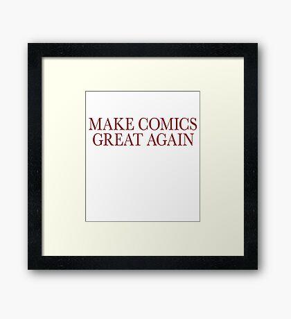 Make Comics Great Again Framed Print