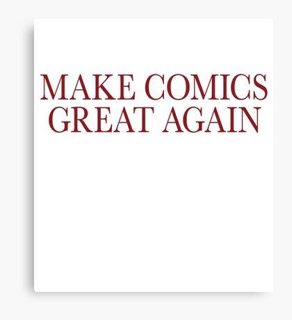 Make Comics Great Again Canvas Print