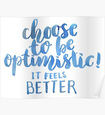 Choose to be optimistic, it feels better Poster