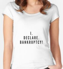 I declare bankruptcy Women's Fitted Scoop T-Shirt