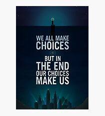 Bioshock - Rapture Poster - We all make choise but in the end our choices make us Photographic Print