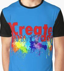 I create Everyday Graphic T-Shirt