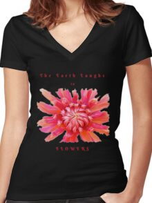 EARTH LAUGHS IN FLOWERS INSPIRATIONAL LOVE QUOTE Women's Fitted V-Neck T-Shirt
