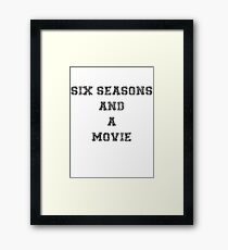 Six Seasons And A Movie Framed Print