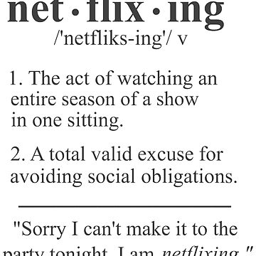 Netflixing Defintion by teenthings