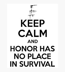Carve The Mark - Keep Calm And Honor Has No Place In Survival Photographic Print