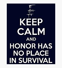 Carve The Mark - Keep Calm And Honor Has No Place In Survivor Photographic Print