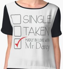 SINGLE TAKEN madly in love with MR DARCY Women's Chiffon Top
