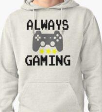Always Gaming Pullover Hoodie