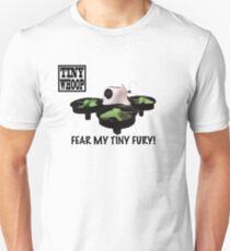 Fear My Tiny Fury! - Tiny Whoop T-Shirt