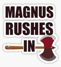 [TAZ] MAGNUS RUSHES IN! Sticker