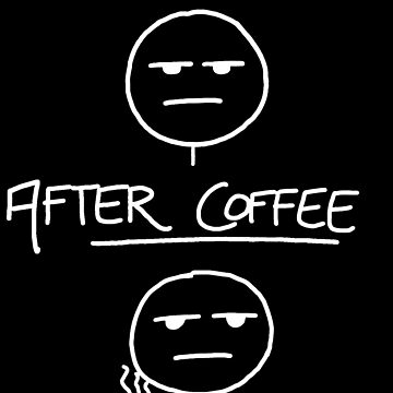 Before Coffee After Coffee by nickwoods