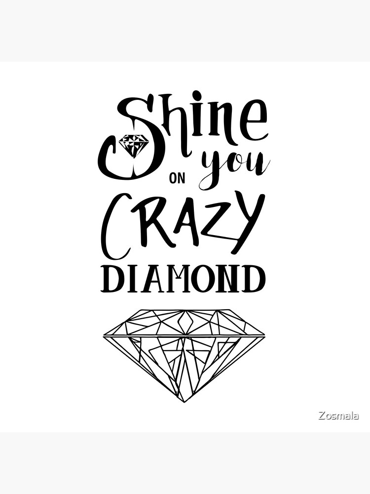 « Shine On You Crazy Diamond - Black » par Zosmala