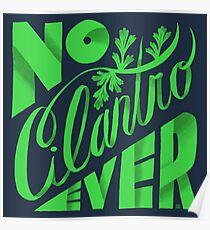No Cilantro Ever Poster
