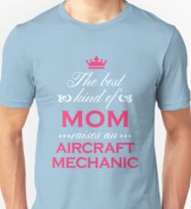 The Best Kind Of Mom Raises An Aircraft Mechanic Mother's Day Gift Loving T-Shirt Unisex T-Shirt