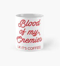 Blood Of My Enemies Mug