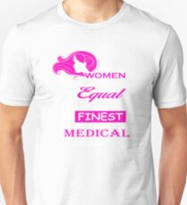 all women are created equal but only the finest become a medical assistant Unisex T-Shirt