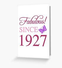 Fabulous Since 1927 Greeting Card