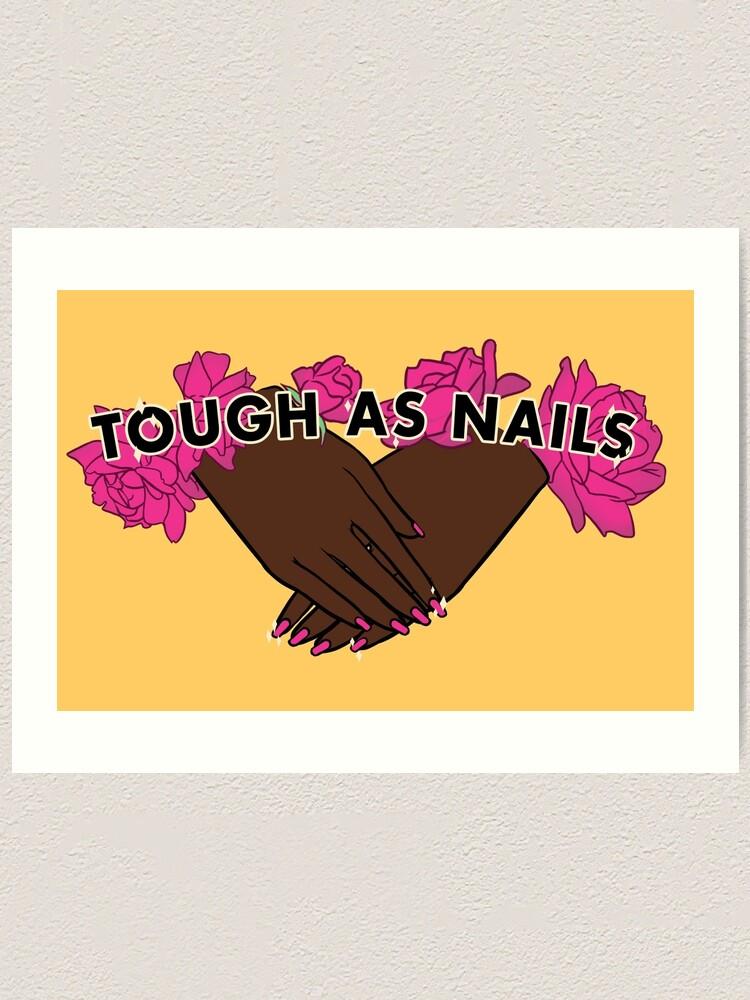 Alternate view of Tough as Nails [Hand tone 1] Art Print