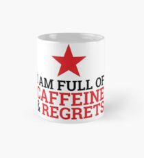Too Much Blood In the Caffeine System Mug