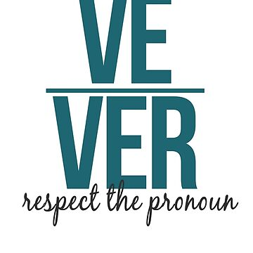 respect the pronoun - ve by queerandnerdy