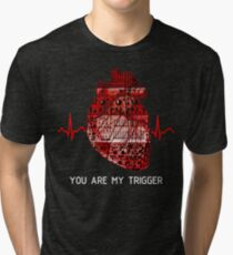 You Are My Trigger (White) Tri-blend T-Shirt
