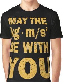 May The Force Be With You Funny Shirt for Engineers Graphic T-Shirt