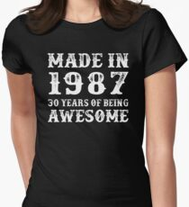 Made In 1987 30 Years Of Being Awesome Womens Fitted T-Shirt