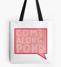 Come along, Pond! Tote Bag