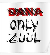 No Dana - ONLY ZUUL Poster