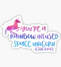 you're a rainbow infused space unicorn (Parks & Recreation) Sticker