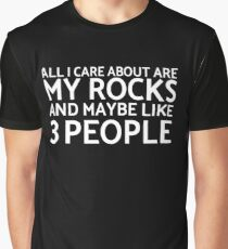 All I Care About Are My Rocks - Funny Geology T-Shirt Graphic T-Shirt