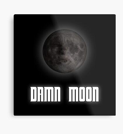 Damn moon Metal Print