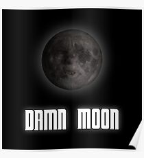 Damn moon Poster