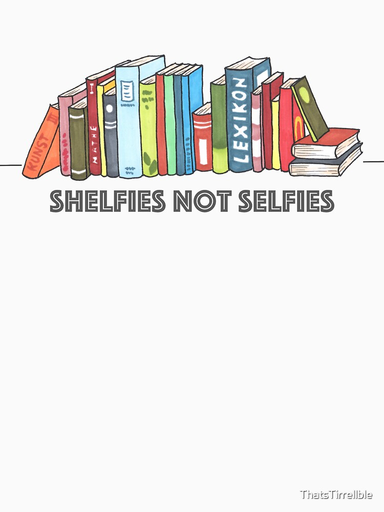Shelfies No Selfies de ThatsTirrellble