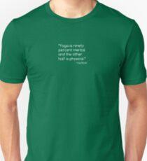 """Yoga is ninety percent mental..."", Yogi Bayer - Yoga Hosers Quote T-Shirt"