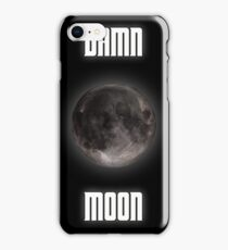 Damn moon iPhone Case/Skin