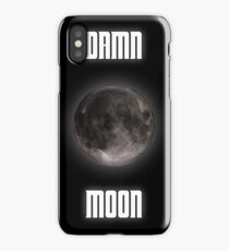 Damn moon iPhone Case/Skin