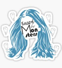 Raised By Monsters Sticker