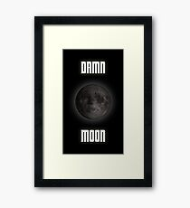 Damn moon Framed Print