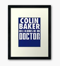 Doctor Who - Colin Baker will always be my Doctor Framed Print