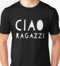 Ciao Ragazzi (White Letters) Unisex T-Shirt