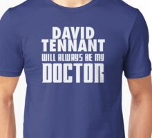 Doctor Who - David Tennant will always be my Doctor Unisex T-Shirt