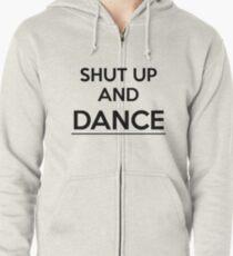 Shut up and dance Zipped Hoodie