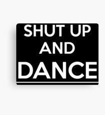 Shut up and dance (white) Canvas Print