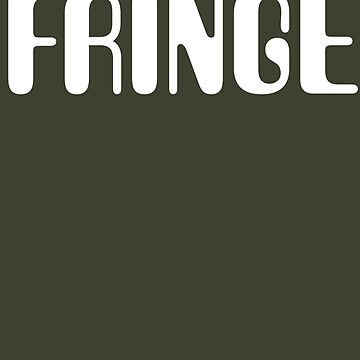 Fringe by televisiontees