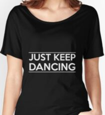 Just keep dancing (white) Women's Relaxed Fit T-Shirt