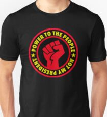 Power to the People - Not my President T-Shirt